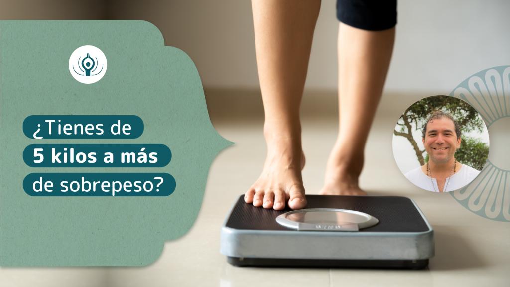 ¿Tienes de 5 kilos a más de sobre peso?